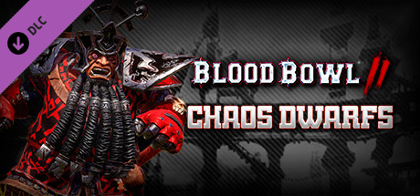 Blood Bowl 2 - Chaos Dwarfs DLC