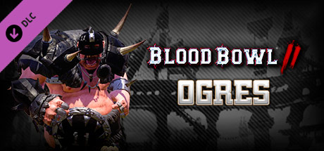 Blood Bowl 2 - Ogres DLC